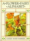A Flower Fairy Alphabet (Flower Fairies)