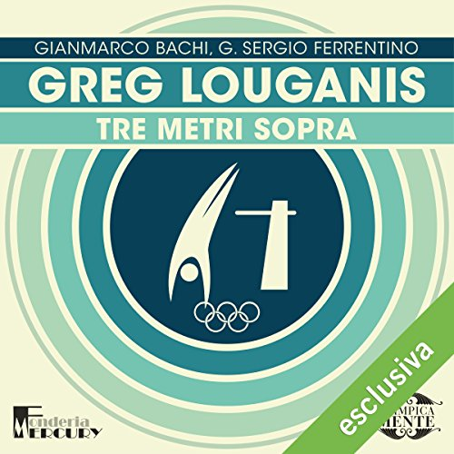 Greg Louganis. Tre metri sopra audiobook cover art