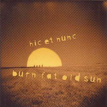 Burn Fat Old Sun