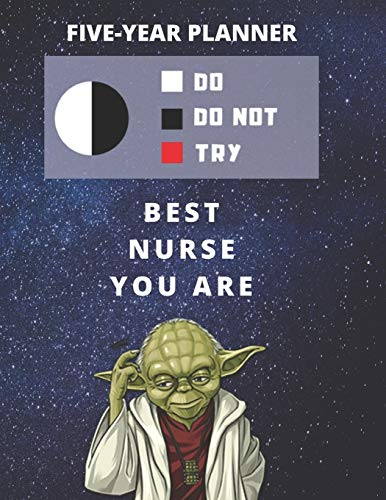 5 Year Monthly Planner For 2020, 2021, 2022 | Best Gift For Nurse | Funny Yoda Quote Appointment Book | Five Years Weekly Agenda | Present For ... | Day Book For LPN, RN, ICU, Travel Goals