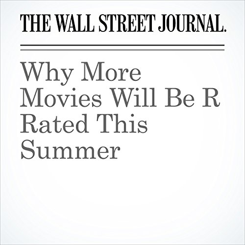 Why More Movies Will Be R Rated This Summer copertina