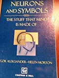 Neurons and Symbols: The Stuff That Mind Is Made of (Chapman & Hall Neural Computing)