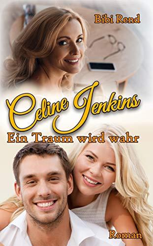 Celine Jenkins: Ein Traum wird wahr