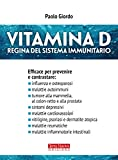 Vitamina D: Regina del sistema immunitario (Italian Edition)