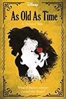 Disney Princess Beauty and the Beast: As Old As Time (Twisted Tales Hardback)