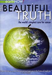 The Beautiful Truth: The World's Simplest Cure for Cancer (2009) Garrett Kroschel, Charlotte Gerson