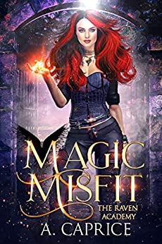 Magic Misfit: A Reverse Harem Academy Romance (Raven Academy Book 1) by [A. Caprice]