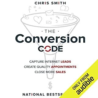 The Conversion Code     Capture Internet Leads, Create Quality Appointments, Close More Sales              Auteur(s):                                                                                                                                 Chris Smith                               Narrateur(s):                                                                                                                                 Chris Smith                      Durée: 6 h et 43 min     22 évaluations     Au global 4,9