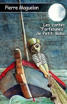 Les contes Farfelunes de Petit-Bobo