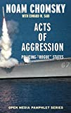 Acts of Aggression: Policing Rogue States (Open Media Series)