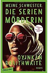 Meine Schwester, die Serienmörderin: Der #1 Sunday Times Bestseller Hardcover