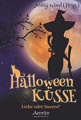 Halloweenküsse: Liebe oder saures? (Amrûn Romance Anthologie)