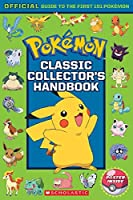 Pokémon Classic Collector's Handbook: Official Guide to the First 151 Pokémon (Pokemon)