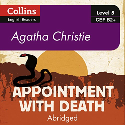 Appointment with Death     B2+ Collins Agatha Christie ELT Readers              By:                                                                                                                                 Agatha Christie                               Narrated by:                                                                                                                                 Roger May                      Length: 3 hrs and 39 mins     Not rated yet     Overall 0.0