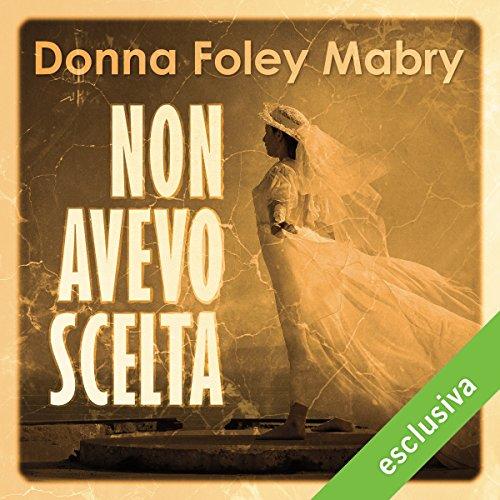 Non avevo scelta | Donna Foley Mabry