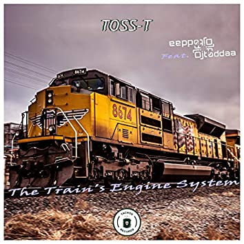 The Train's Engine System (feat. Djtaddaa)