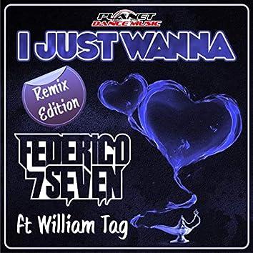 I Just Wanna (Remix Edition)
