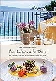 Eine kulinarische Reise: Die Kvarner Bucht, das benachbarte Istrien und mehr (edition miramar | Verlag Bibliothek der Provinz)