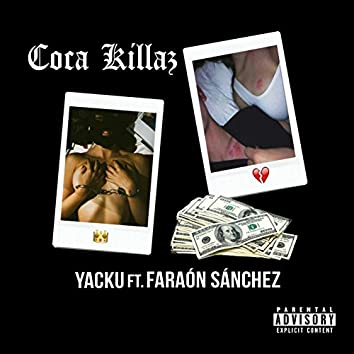 Coca Killaz (feat. Faraón Sanchez)