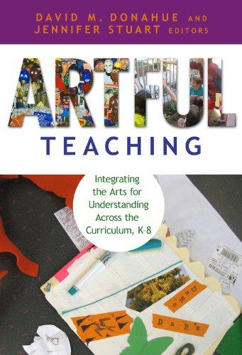 Artful Teaching: Integrating the Arts for Understanding...