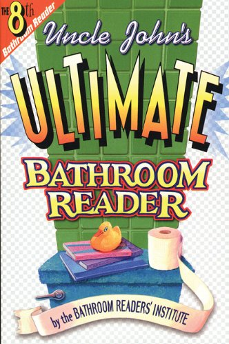 Price comparison product image Uncle John's Ultimate Bathroom Reader: It's the 8th Bathroom Reader! (Bathroom Readers)