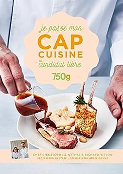 Je passe mon CAP Cuisine en candidat libre par [Christophe Dovergne]