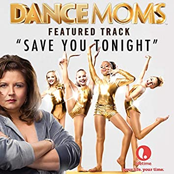 """Save You Tonight (From """"Dance Moms"""")"""