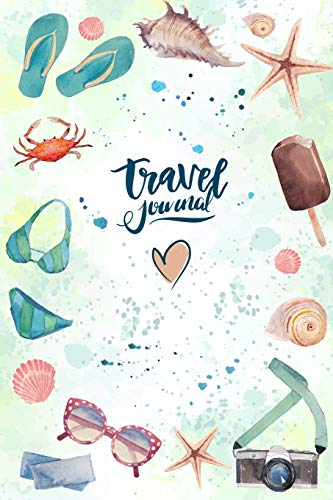 Travel Journal: Travel Notebook For Writing Down Moved Moments And Fun Of Life Journey (Travelers Diary)