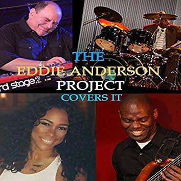 The Eddie Anderson Project Covers It