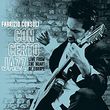 Con certo jazz (Live from the heart of europe)