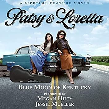 """Blue Moon of Kentucky (From the Lifetime Feature Movie """"Patsy & Loretta"""")"""