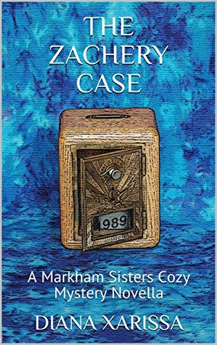 The Zachery Case (A Markham Sisters Cozy Mystery Novella Book 26)