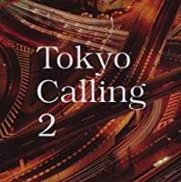 Tokyo Calling 2 by Various Artists (2007-10-09)