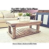$30 DIY Coffee Table Plans: How tо Make a Modern Coffee Table (English Edition)