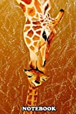 Notebook: Qualit Love Mother Giraffe Original Handmade , Journal for Writing, College Ruled Size 6' x 9', 110 Pages