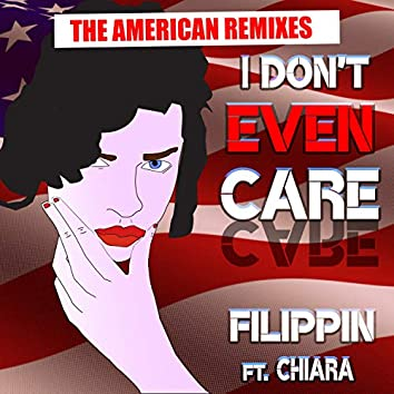I Don't Even Care (The American Remixes)