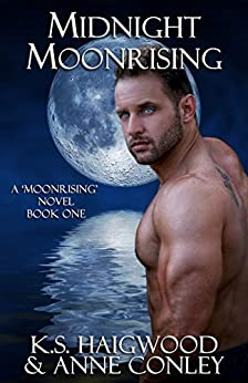 Midnight Moonrising by [K. S. Haigwood, Anne Conley, Ella Medler]