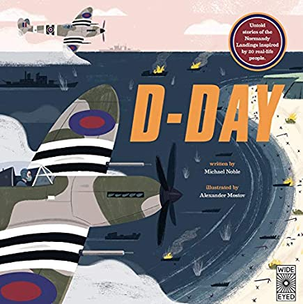 D-Day: Untold stories of the Normandy Landings inspired by 20 real-life people