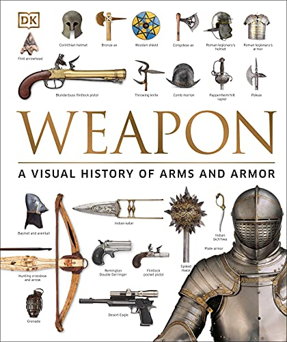 Compare Textbook Prices for Weapon: A Visual History of Arms and Armor Illustrated Edition ISBN 9781465450968 by Ford, Roger,Grant, R.G.