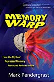 Image of Memory Warp: How the Myth of Repressed Memory Arose and Refuses to Die