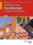 Lernfeld Bautechnik Dachdecker: Grundstufe und Fachstufen - Thomas Beutelspacher