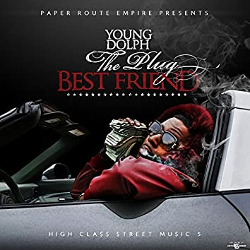 High Class Street Music 5: The Plug Best Friend