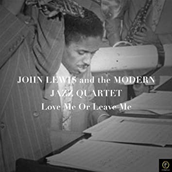 John Lewis & The Mjq, Love Me of Leave Me