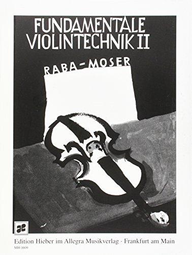 Fundamentale Violintechnik: Eine Sammlung von Meisteretüden mit Beiträgen aus der Violin-Methodik. Band 2. Violine. Lehrbuch.: Lagentechnik - Griff- und bogentechnische Studien. Band 2. Violine.