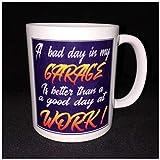 11 Ounces Coffee Mug, Coffee Mug 11Oz Garage Coffee Mug A Bad Day In My Garage Is Better Than A Good Day At Work Mechanic Mug Garage Art Coffee Mug For Dad