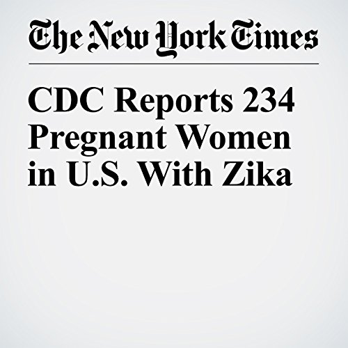 CDC Reports 234 Pregnant Women in U.S. With Zika cover art