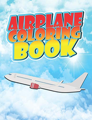 Airplane Coloring Book: For Kids Who Love Planes and Helicopters, Stress Relief, Easy, Fun