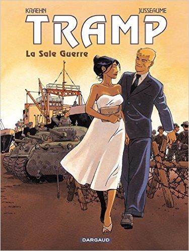 Tramp - tome 8 - Sale Guerre (La) de Jean-Charles Kraehn,Patrick Jusseaume ( 25 octobre 2007 )