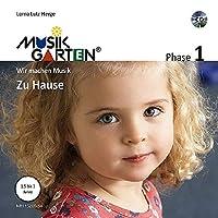 Musikgarten 1 - Zu Hause - Liederheft inkl. CD: Phase 1: Wir machen Musik.