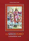 El Sikhismo. La religión del valor